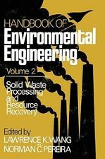 Handbook of Environmental Engineering, Vol. 2: Solid Waste Processing and Reso..