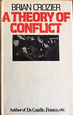 BRIAN CROZIER A THEORY OF CONFLICT HAMISH HAMILTON 1974