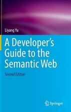 A Developer's Guide to the Semantic Web by Liyang Yu (2014, Hardcover)