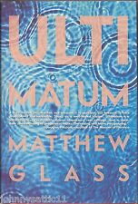 1st/1st Edition Ultimatum by Matthew Glass (2009, Hardcover) 9780802118882