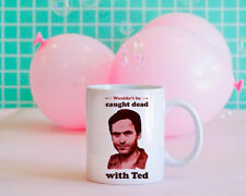 Wouldn't Be Caught Dead with Ted Coffee Mug, Serial Killers 11oz Ceramic Mug