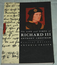 The Life and Times of RICHARD III by Anthony Cheetham p/b Ed Antonia Fraser