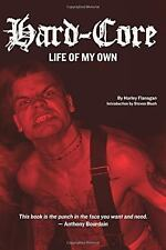 HARD-CORE - FLANAGAN, HARLEY/ BLUSH, STEVEN (INT) - NEW PAPERBACK BOOK