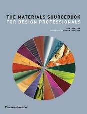 The Materials Sourcebook for Design Professionals by Martin Thompson and Rob...