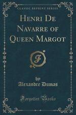 Henri de Navarre of Queen Margot (Classic Reprint) by Alexandre Dumas (2015,...