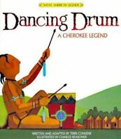 Dancing Drum (Native American Legends) by Cohlene