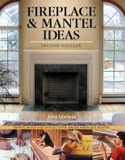 Fireplace & Mantel Ideas, 2nd edition: Build, Design and Install Your Dream Fir