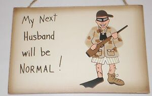 FUNNY Sign MY NEXT HUSBAND WILL BE NORMAL