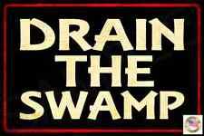 DRAIN THE SWAMP POLITICALLY INCORRECT USA MADE METAL SIGN 8X12 TRUMP MAN CAVE