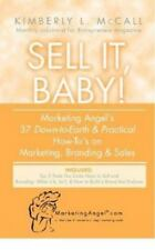 Sell It, Baby! Marketing Angel's 37 Down-to-Earth & Practical How-To's on