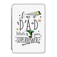 I'm A Dad What's Your Superpower Case Cover for iPad Mini 1 2 3 - Fathers Day