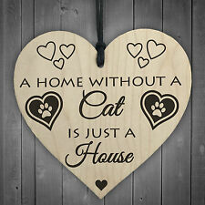 Home Without A Cat Is Just A House Wooden Hanging Heart Shaped Plaque Gift Sign