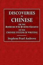 Discoveries in Chinese or Symbolism Primitive Characte by Andrews Stephen Pearl