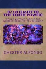 Eight to the Tenth Power : Eigth to the Tenth Power: Is There Anybody...