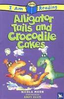 Good, Alligator Tales and Crocodile Cakes (I Am Reading (Paperback)), Ellis, And