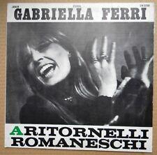 GABRIELLA FERRI A RITORNELLI ROMANESCHI VINILE 33 GIRI OTTIME CONDIZIONI