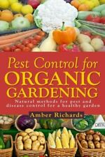 Pest Control For Organic Gardening: Natural Methods For Pest And Disease Co.
