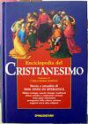 Enciclopedia del Cristianesimo. Storia e attualità di 2000 anni di speranza