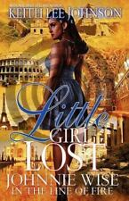 Little Girl Lost: Johnnie Wise in the Line of Fire (Paperback or Softback)