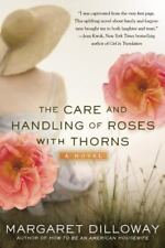 The Care and Handling of Roses with Thorns: A Novel - Good - Dilloway, Margaret