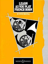 Learn as You Play French Horn: Tutor Book (Learn as You Play Series), Wastall, P