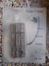 FLORIAN KELLER, Malerei / Peintures / Painting, 1976-2006 (avec envoi)