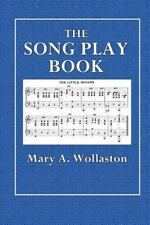 The Song Play Book : Singing Games for Children by Mary Wollaston (2015,...