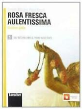 Rosa fresca aulentissima vol.5, ed.Gialla LOESCHER scuola cod:9788858301043