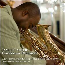 JAMES CARTER Caribbean Rhapsody  CD Roberto Sierra SOPRANO TENOR Saxaphone 2011