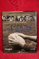 Ils ont fait la Coupe du monde : 20 ans d'exploits - E. Massicard, J. Souquet
