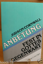 Judson Cornwall Anbetung - Fest in Gottes Gegenwart (Livre en allemand) 1988 Neu