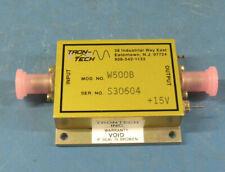 1 Pc Tron Tech W500A B or C Rf Amplifier 10-500Mhz 8dBm 40dB gain Lna