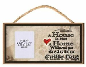 A House is Not a Home without an Australian Cattle Dog Wooden Dog Sign with Clea