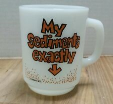 My Sediments Exactly 1980 T.K.C. Anchor Hocking Coffee Mug Milk Glass Tea Cup D