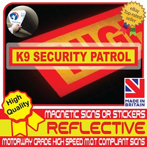 K9 Security Patrol Fully Reflective Magnetic Sign or Vehicle Sticker High Vis