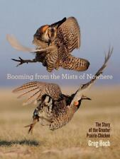 Booming from the Mists of Nowhere: The Story of the Greater Prairie-Chicken