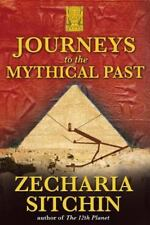 JOURNEYS TO THE MYTHICAL PAST - by ZECHARIA SITCHIN  - HB/DJ  -  2007