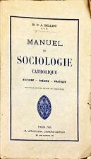 MANUEL DE SOCIOLOGIE CATHOLIQUE - R.P. ALBÉRÌC BELLIOT - LETHIELLEUX 1927