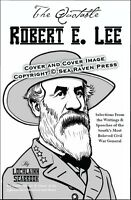 """The Quotable Robert E. Lee"" By Colonel Lochlainn Seabrook - paperback"