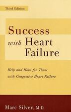 Success With Heart Failure: Help and Hope for Those with Congestive Heart Failur