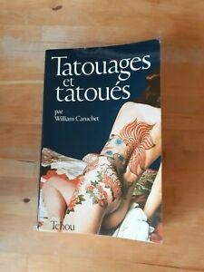 Tatouages et Tatoués - William CARUCHET - TCHOU 1977