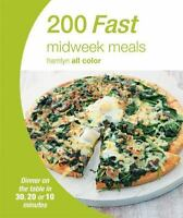 200 Fast Midweek Meals: Dinner on the table in 30, 20 or 10 minutes [Hamlyn All