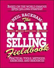 The S. P. I. N. Selling Fieldbook : Practical Tools, Methods, Exercises and...