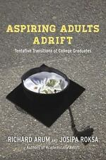 Aspiring Adults : College Graduates Hopeful and Adrift by Josipa Roksa and...