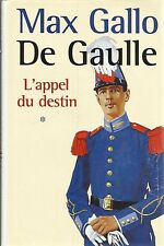 MAX GALLO DE GAULLE L'APPEL DU DESTIN