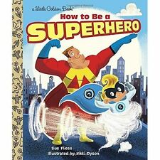 How to be a Superhero by Sue Fliess, Nikki Dyson (Hardback, 2014)