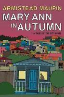 New: MARY ANN IN AUTUMN by Armistead Maupin HARDCOVER [EB1]