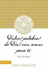 Dulces palabras de Dios, con amor, para ti: Una guia diaria (Spanish Edition)