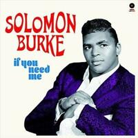 BURKE, SOLOMON - IF YOU NEED ME + 2 BONUS TRACKS! NEW VINYL