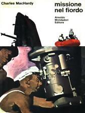 MISSIONE NEL FIORDO PRIMA EDIZIONE MACHARDY CHARLES MONDADORI 1970 OMNIBUS